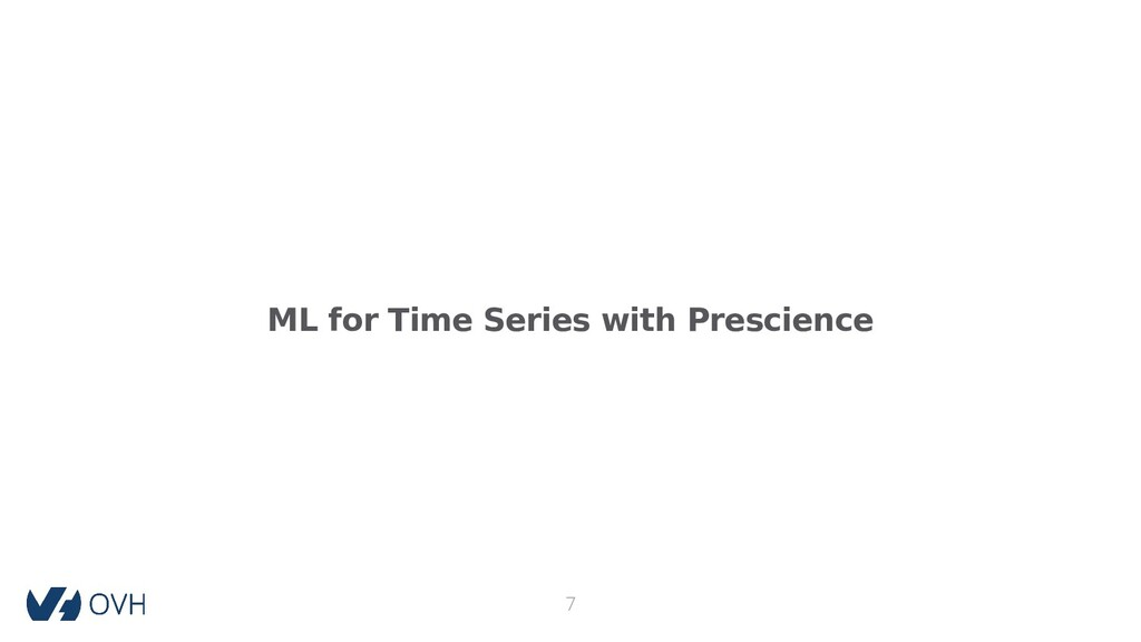 ML for Time Series with Prescience 7