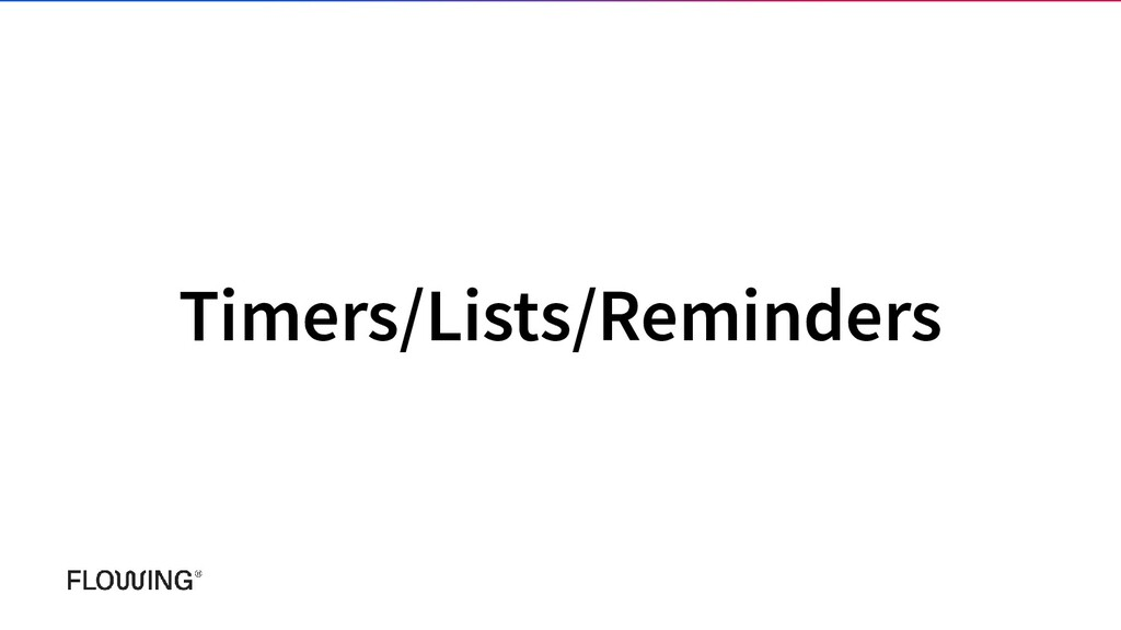 Timers/Lists/Reminders