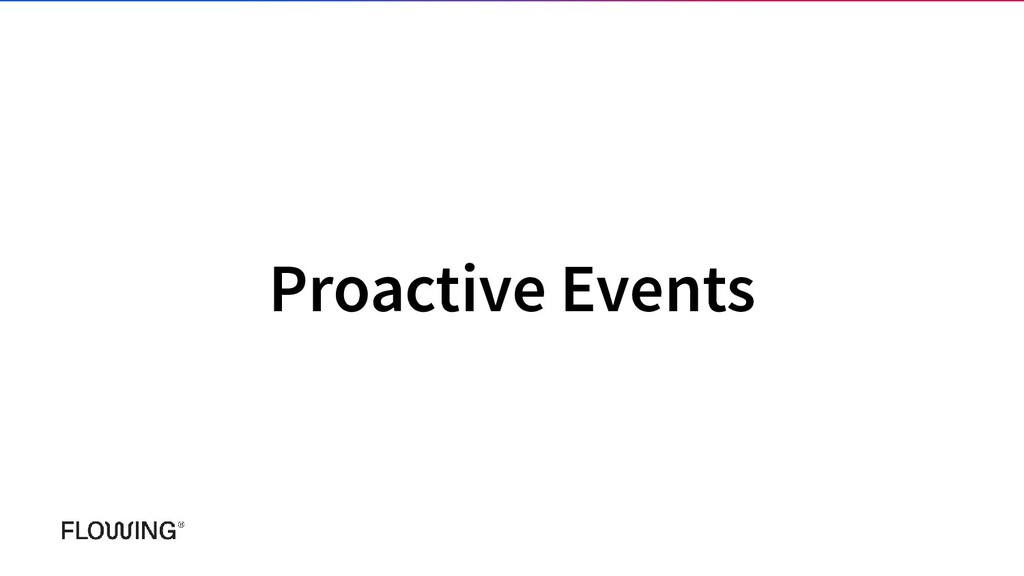 Proactive Events