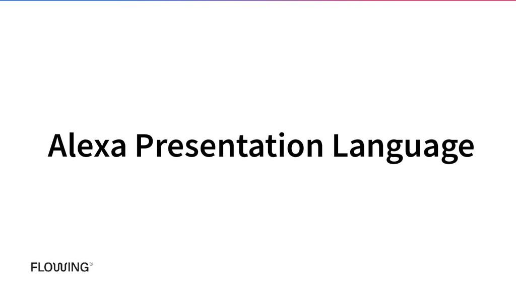Alexa Presentation Language