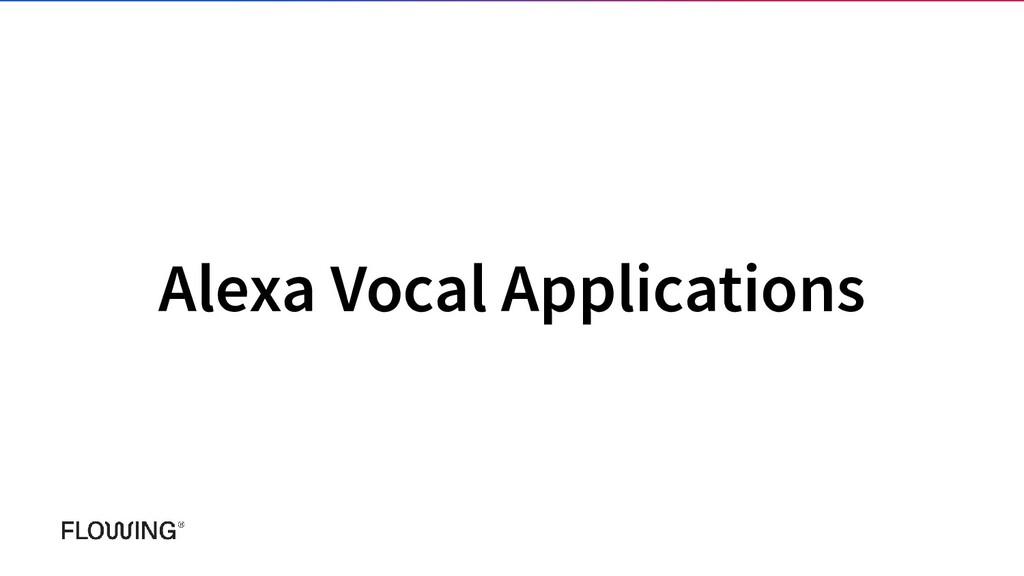 Alexa Vocal Applications