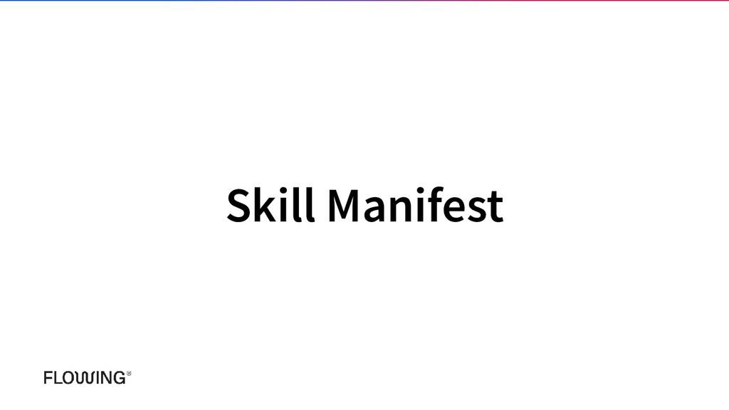 Skill Manifest