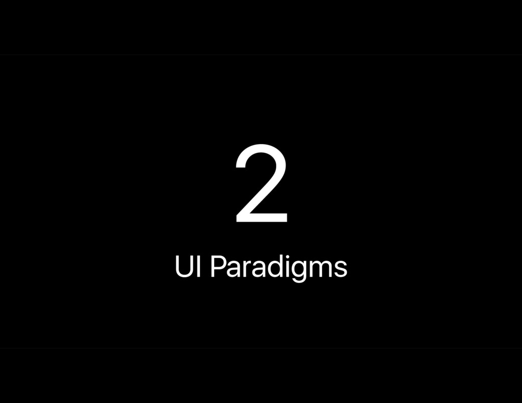 2 UI Paradigms