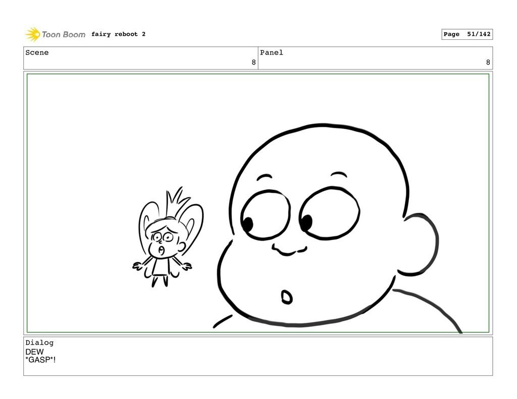 Scene 8 Panel 8 Dialog DEW *GASP*! fairy reboot...