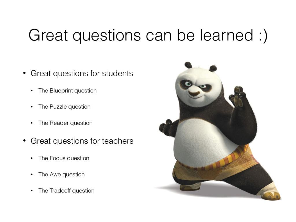 Great questions can be learned :) • Great quest...