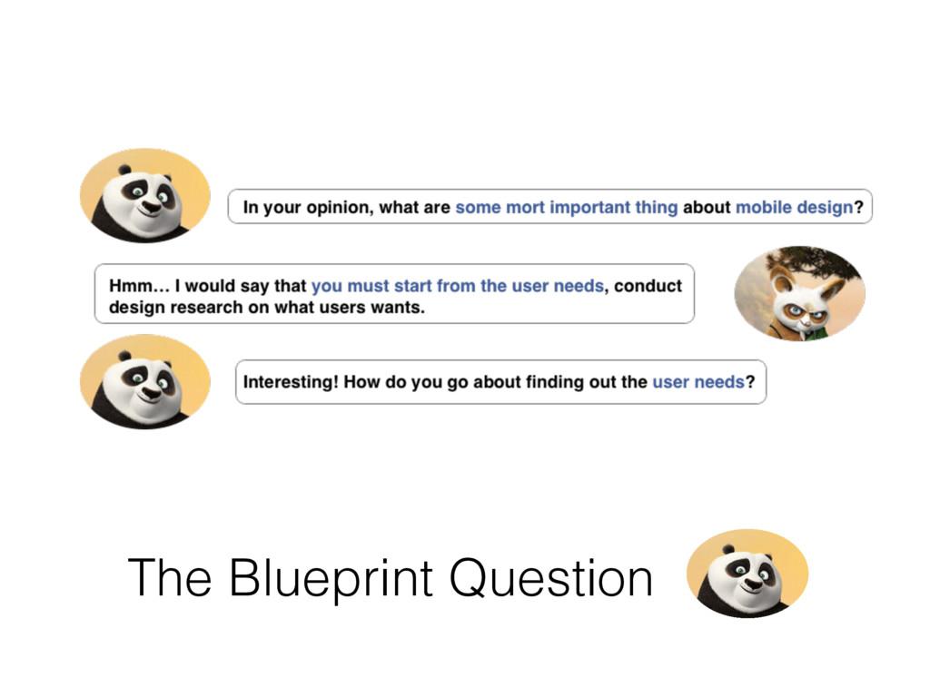 The Blueprint Question