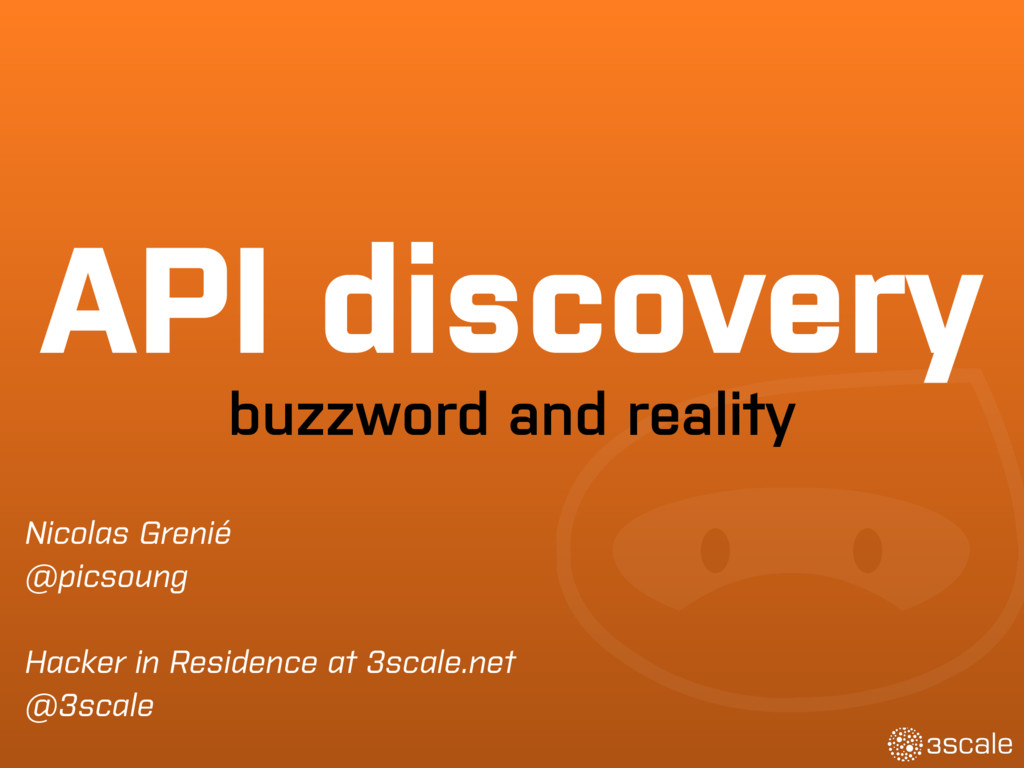API discovery buzzword and reality Nicolas Gren...