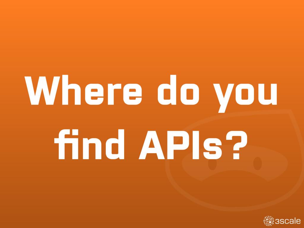 Where do you find APIs?