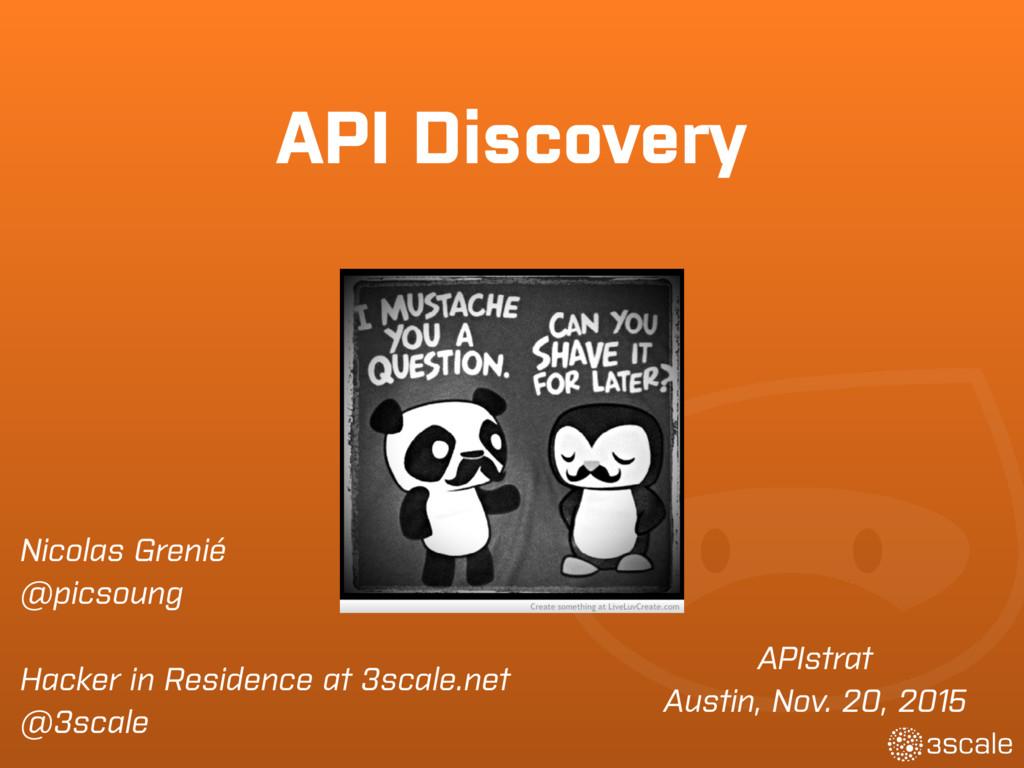 API Discovery Nicolas Grenié @picsoung Hacker i...