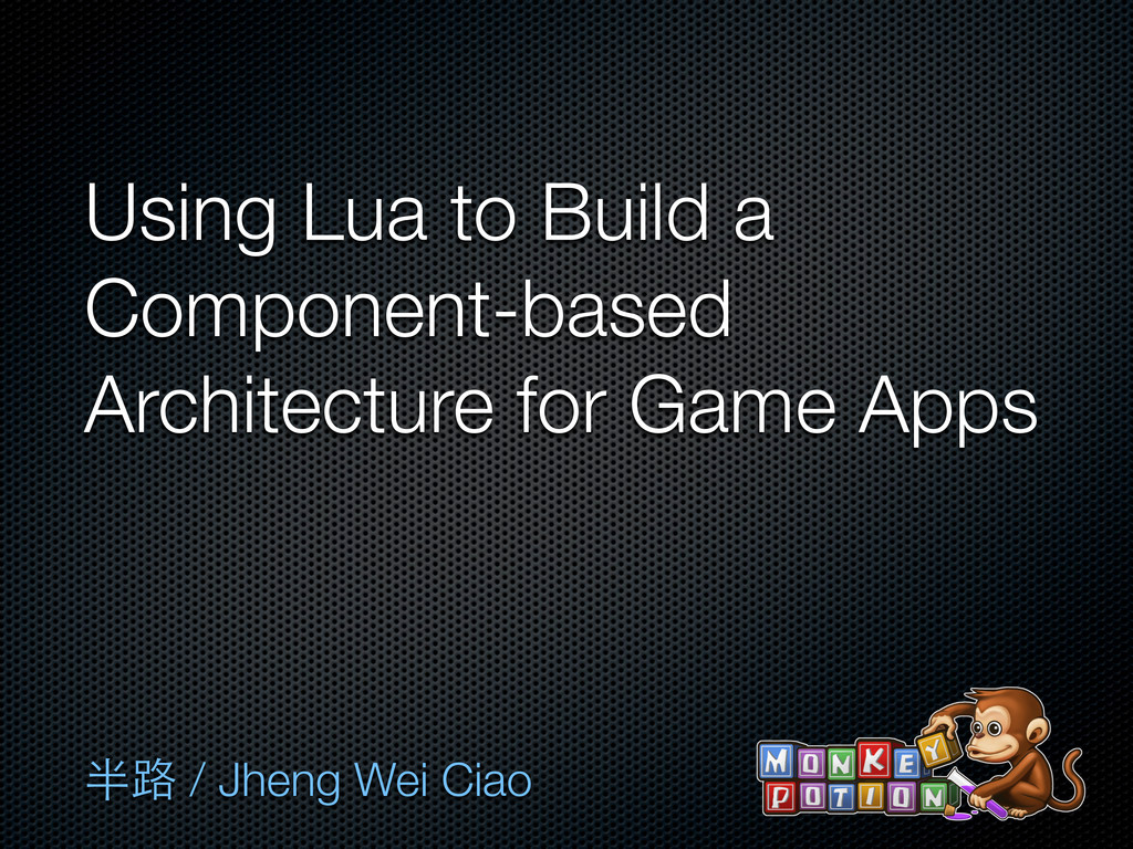 Using Lua to Build a Component-based Architectu...