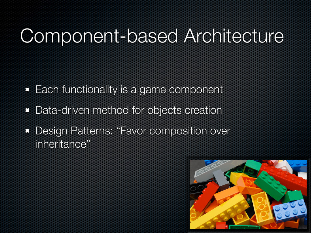 Component-based Architecture Each functionality...