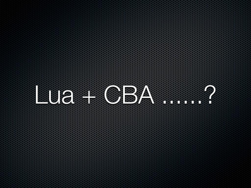 Lua + CBA ......?