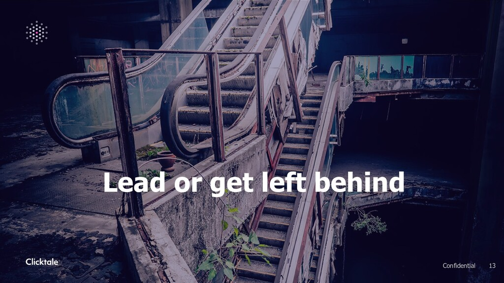 Lead or get left behind 13 Confidential