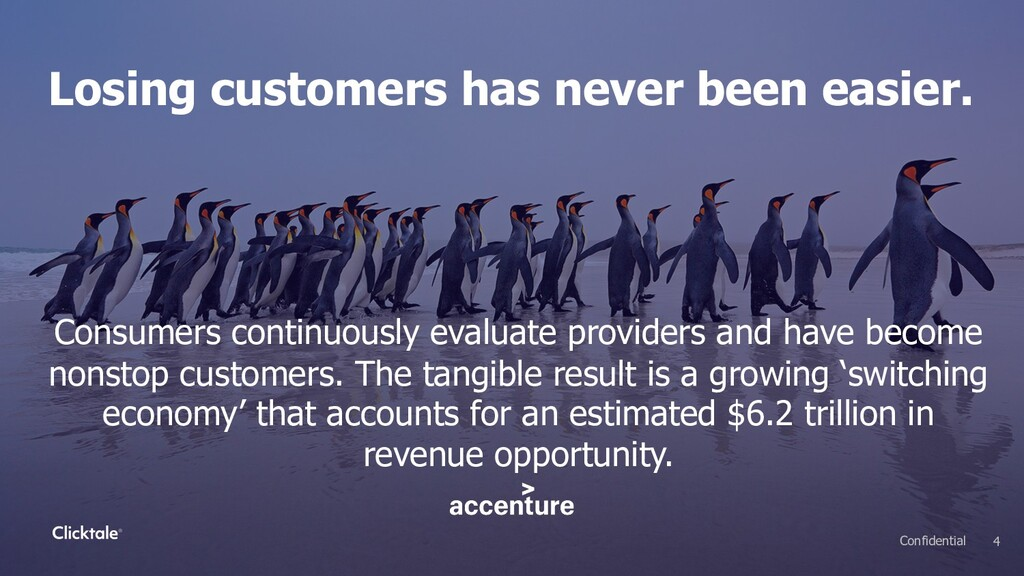 Losing customers has never been easier. Consume...