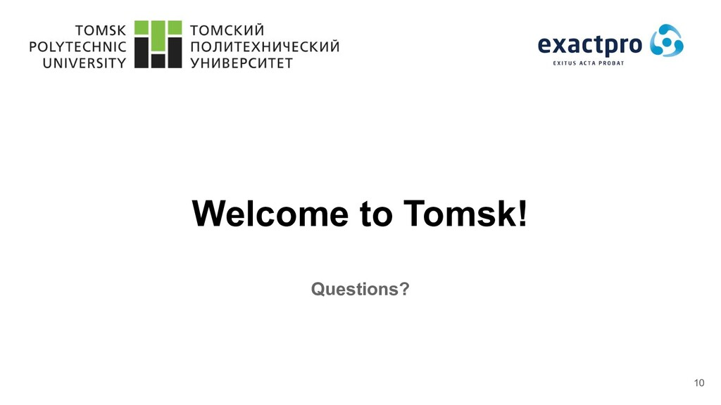Welcome to Tomsk! Questions? 10