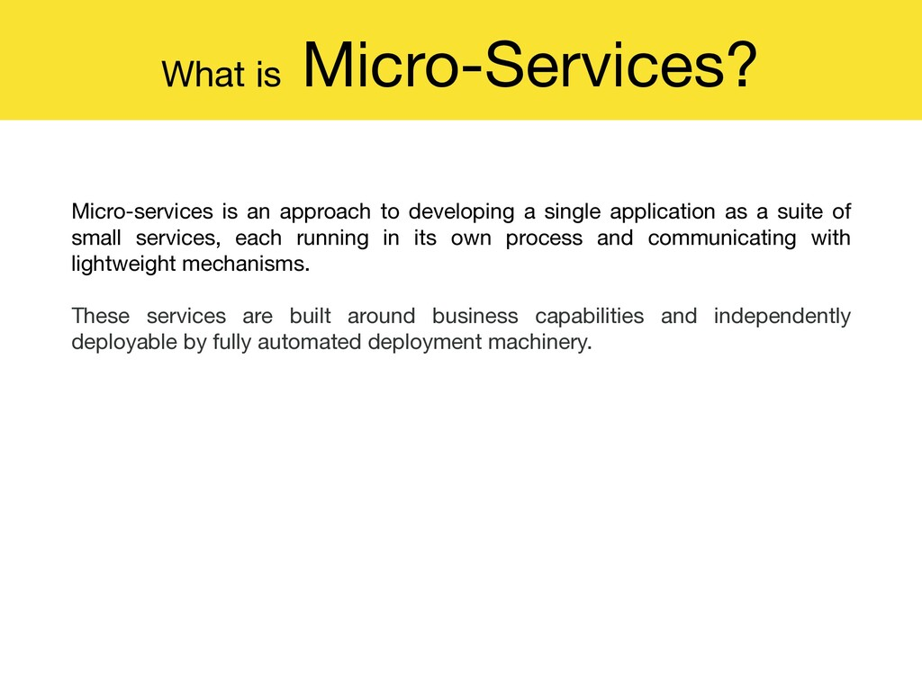 What is Micro-Services? Micro-services is an ap...