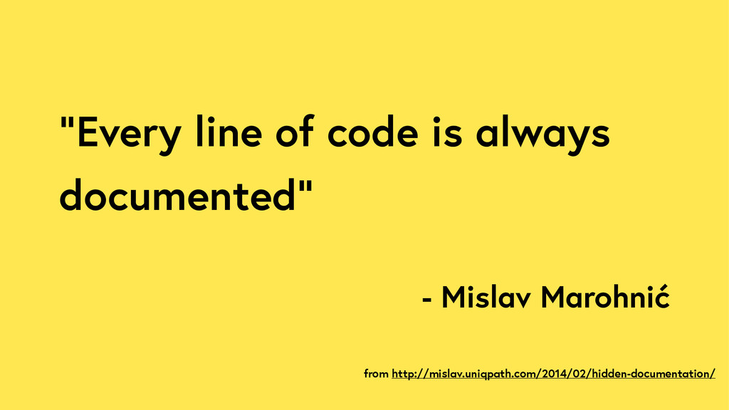 """Every line of code is always documented"" - Mis..."