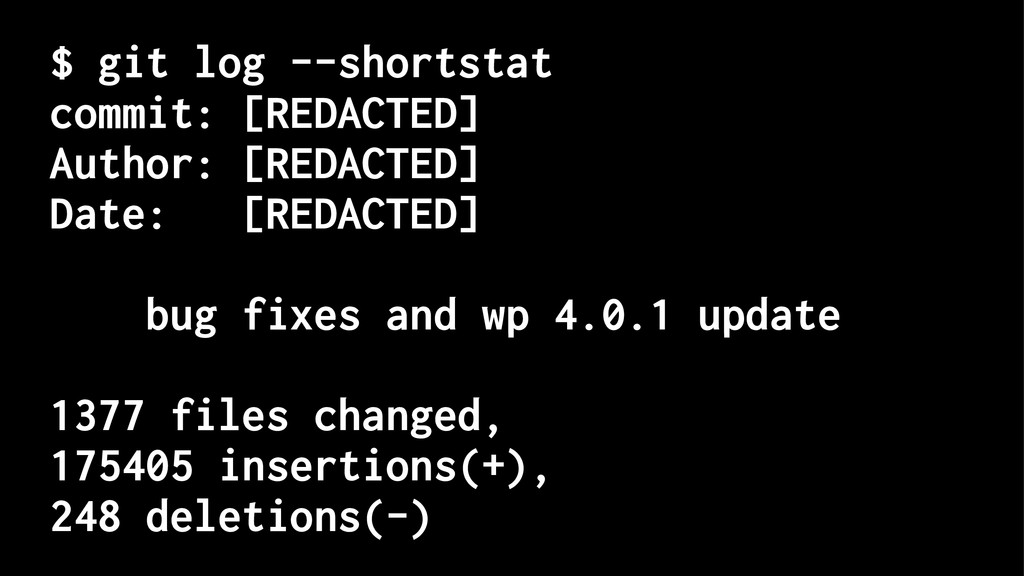 $ git log --shortstat commit: [REDACTED] Author...