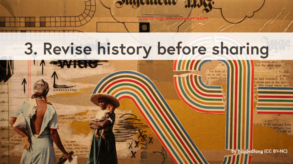 3. Revise history before sharing by hoodedfang ...