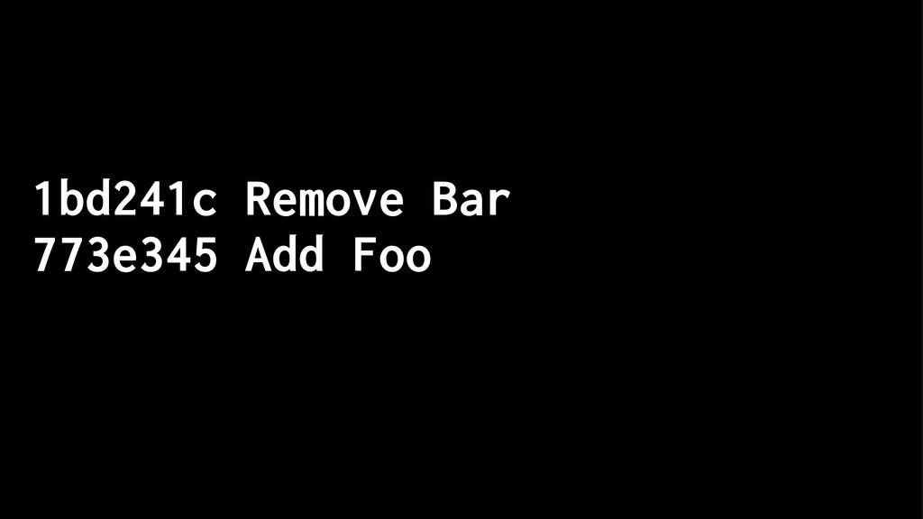 1bd241c Remove Bar 773e345 Add Foo