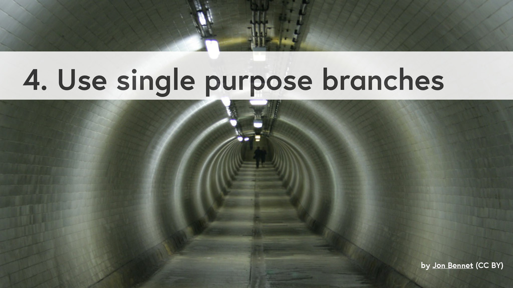 4. Use single purpose branches by Jon Bennet (C...