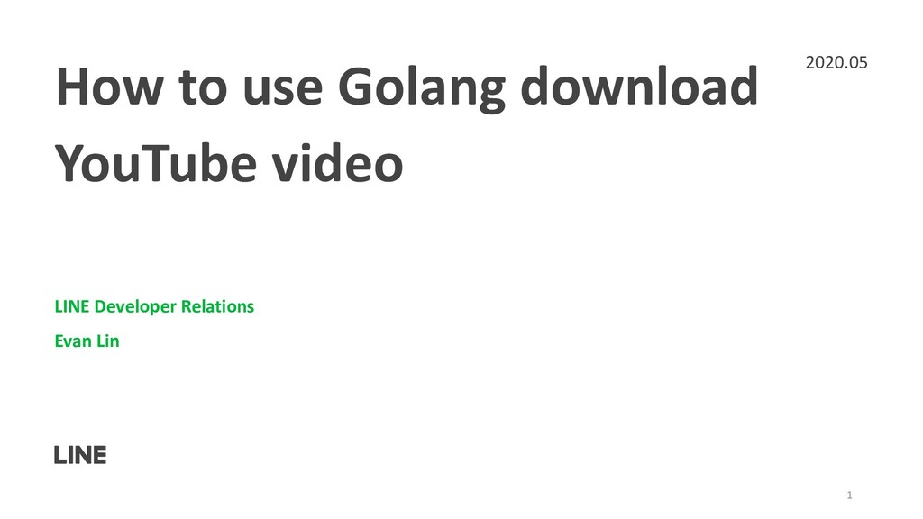 How to use Golang download YouTube video LINE D...