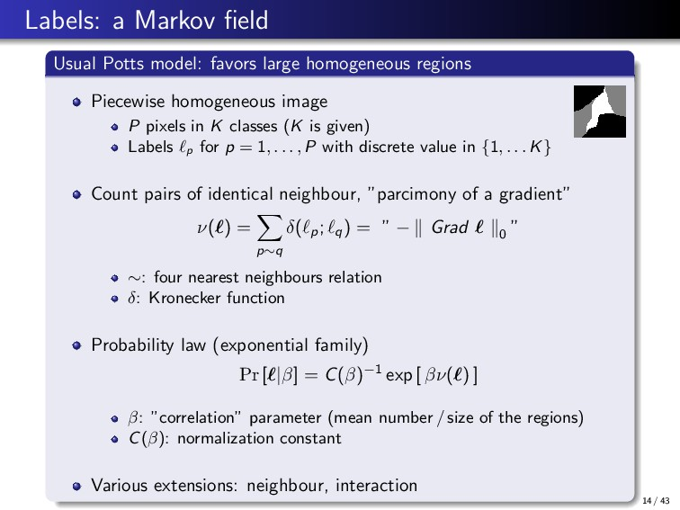 Labels: a Markov field Usual Potts model: favors...