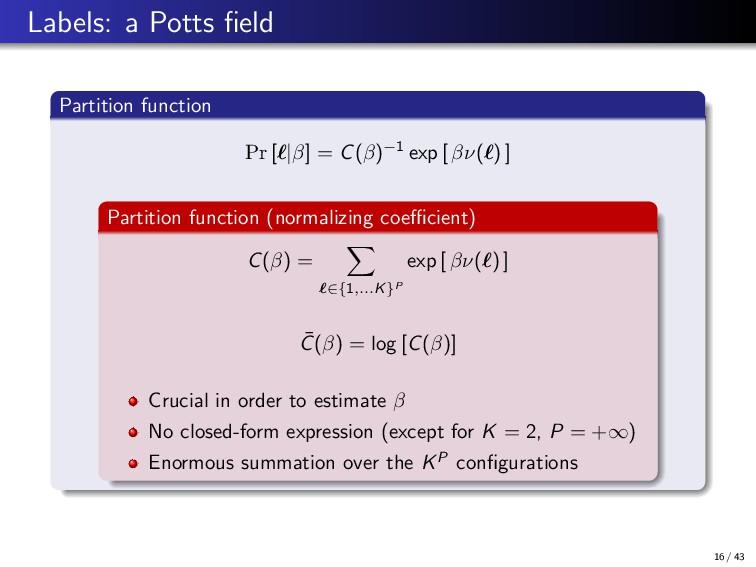 Labels: a Potts field Partition function Pr [  β...