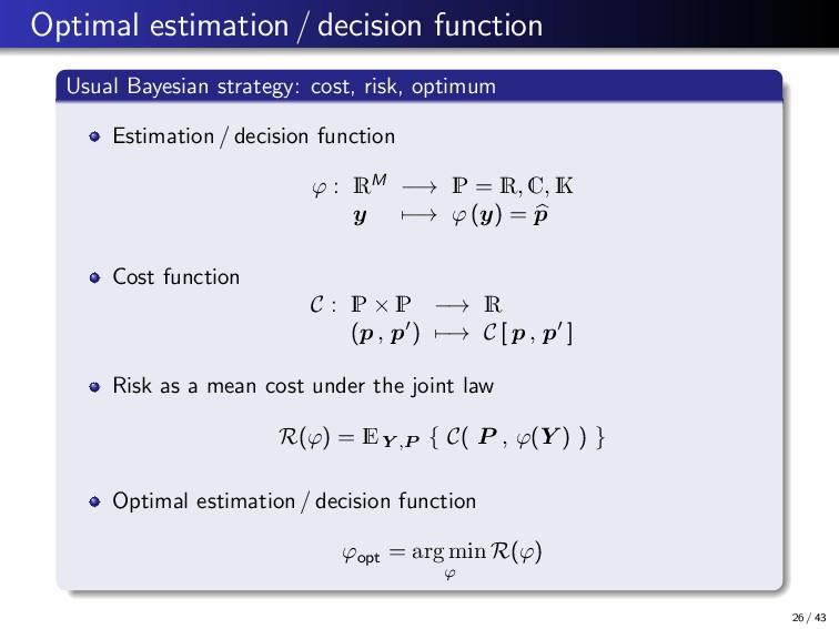 Optimal estimation / decision function Usual Ba...
