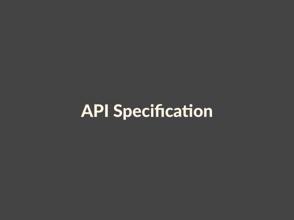 API Specifica<on