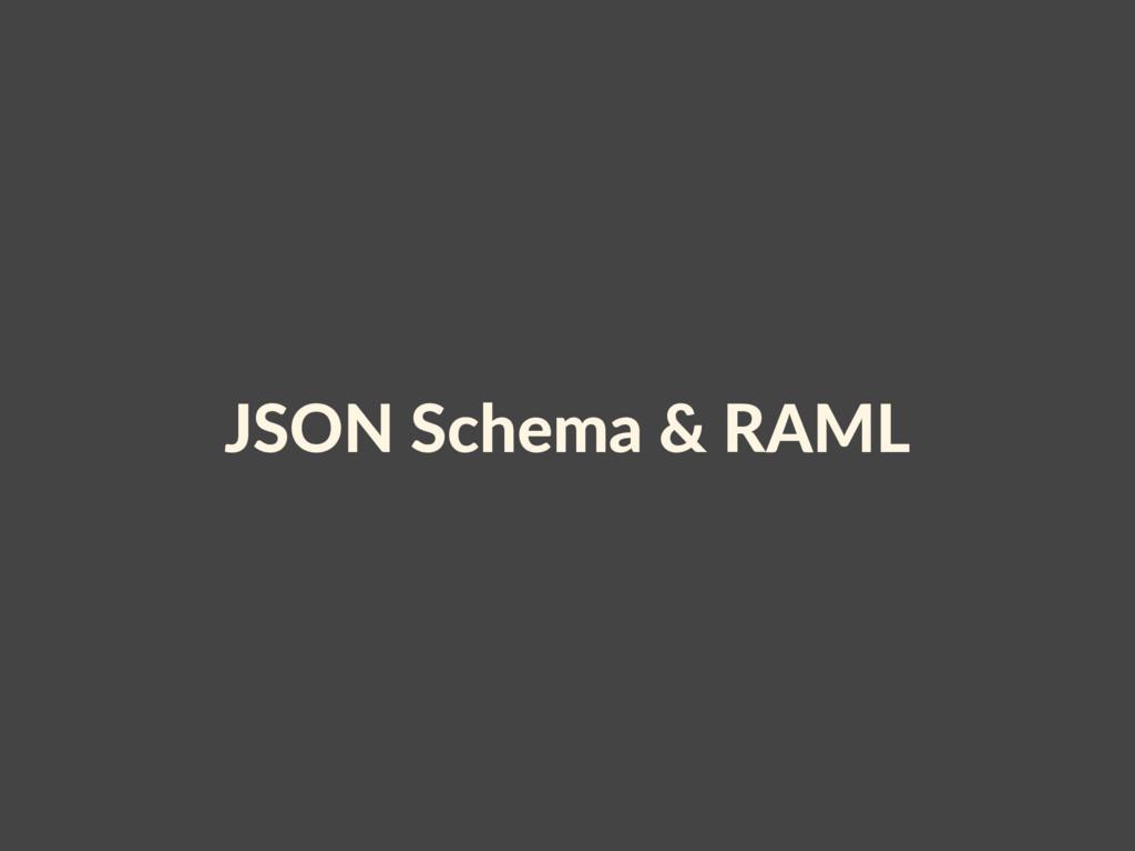 JSON Schema & RAML