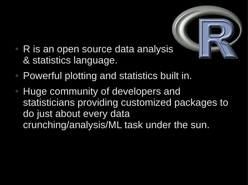 ● R is an open source data analysis & statistic...
