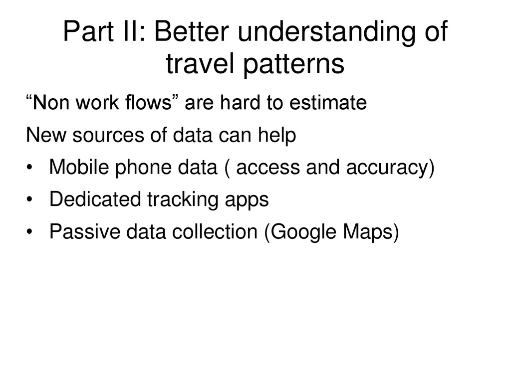 Part II: Better understanding of travel pattern...
