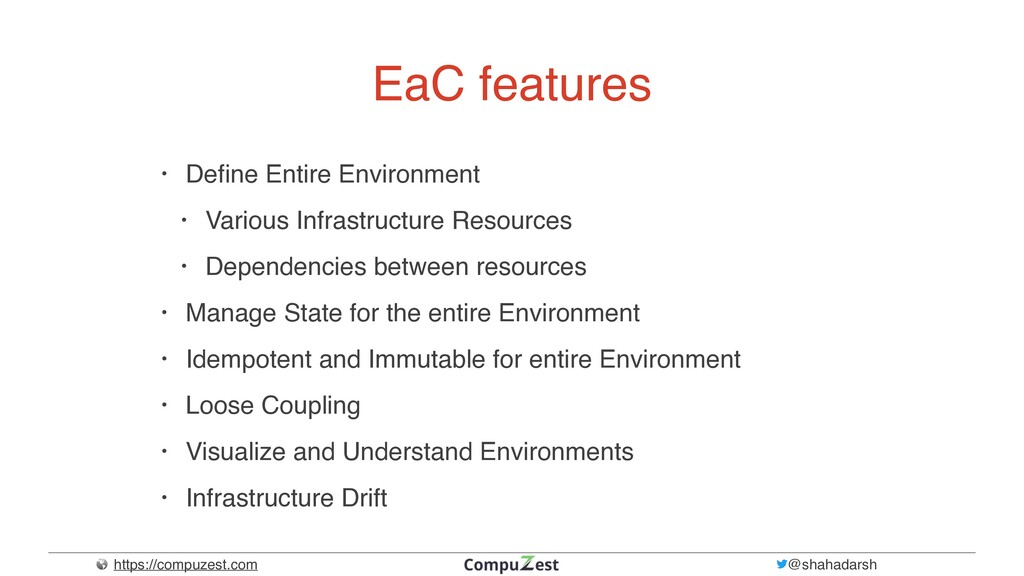 https://compuzest.com @shahadarsh EaC features ...