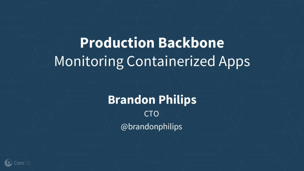 Production Backbone Monitoring Containerized Ap...