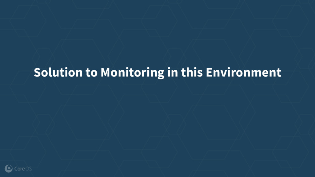 Solution to Monitoring in this Environment