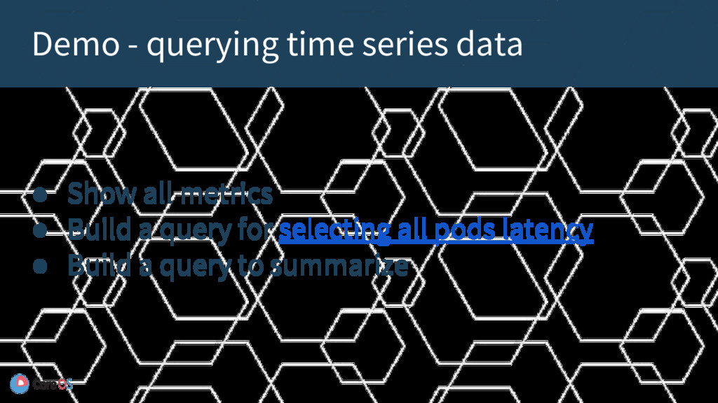 ● Show all metrics ● Build a query for selectin...
