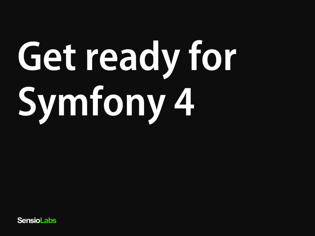 SensioLabs Get ready for Symfony 4