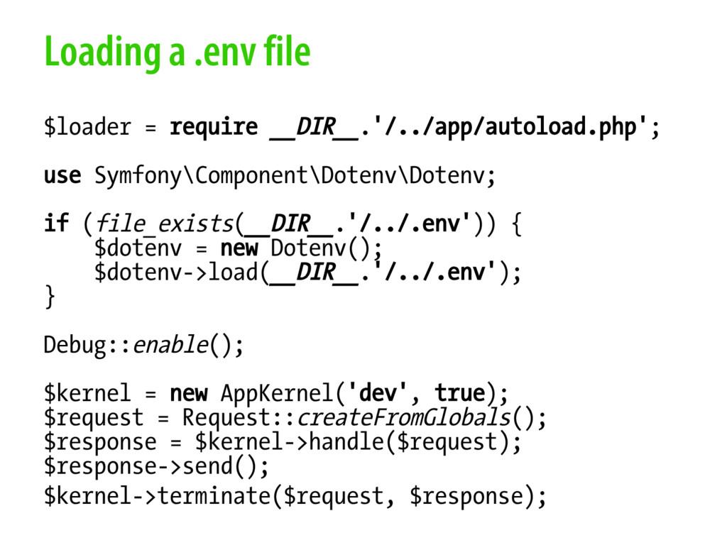Loading a .env file $loader = require __DIR__.'...