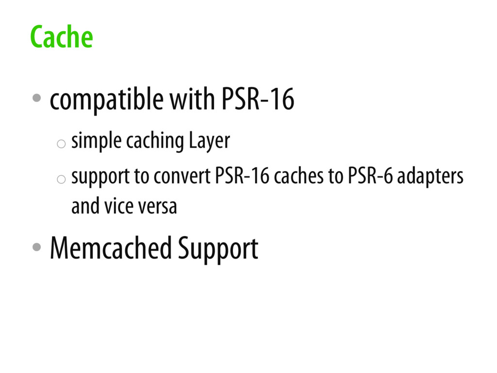 • compatible with PSR-16 o simple caching Layer...