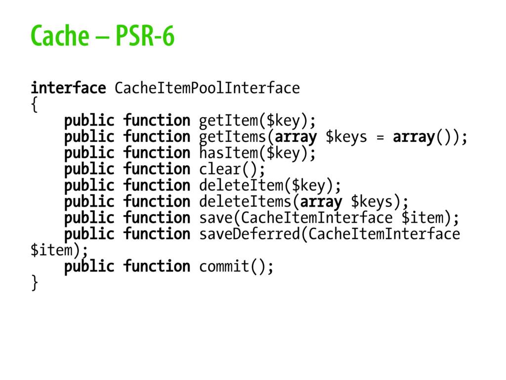 Cache – PSR-6 interface CacheItemPoolInterface ...