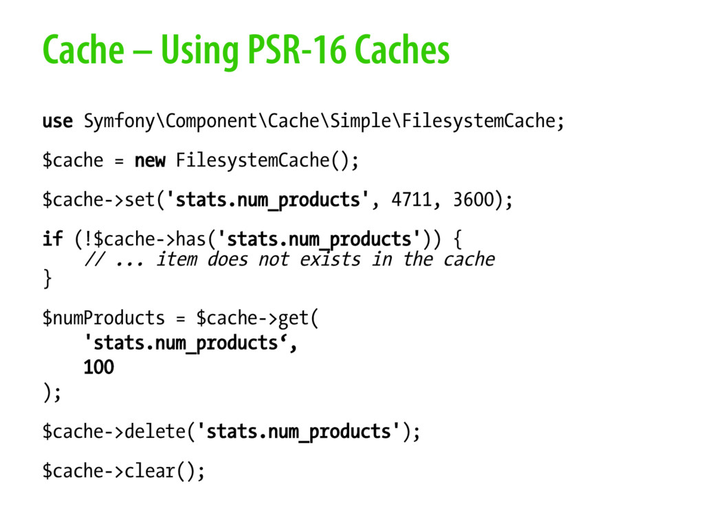 Cache – Using PSR-16 Caches use Symfony\Compone...