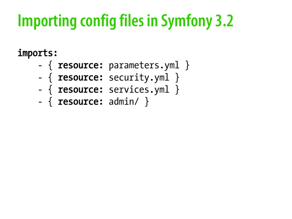 Importing config files in Symfony 3.2 imports: ...