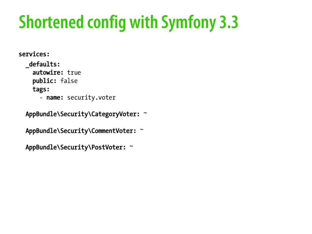 Shortened config with Symfony 3.3 services: _de...