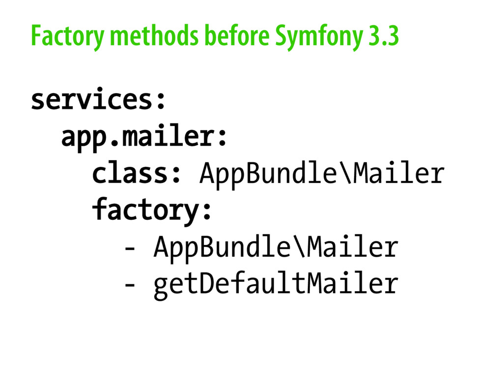 Factory methods before Symfony 3.3 services: ap...