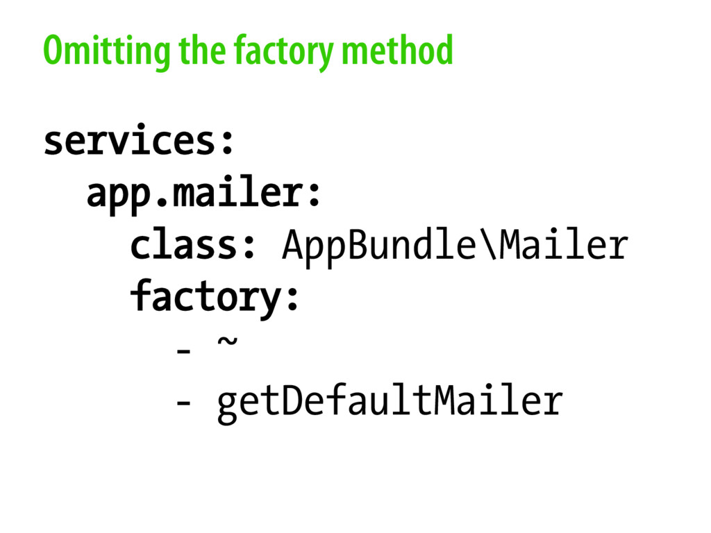 Omitting the factory method services: app.maile...