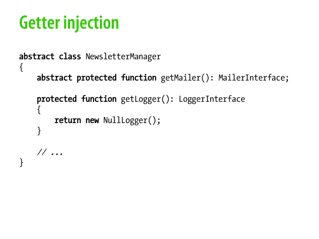 Getter injection abstract class NewsletterManag...