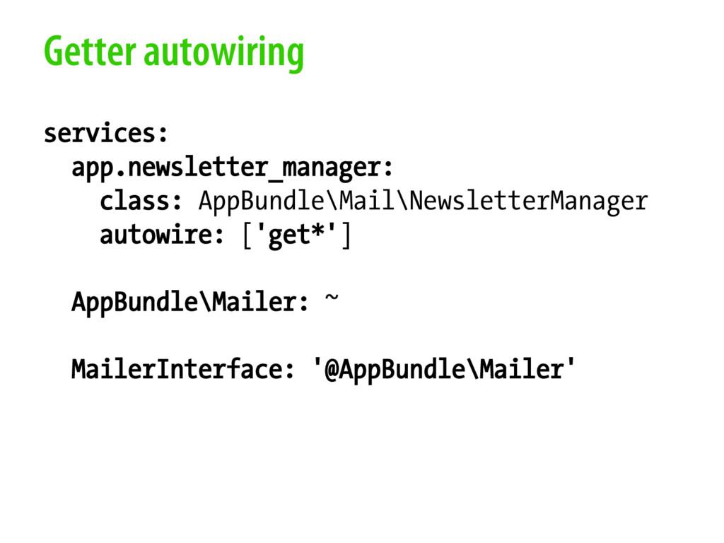 Getter autowiring services: app.newsletter_mana...