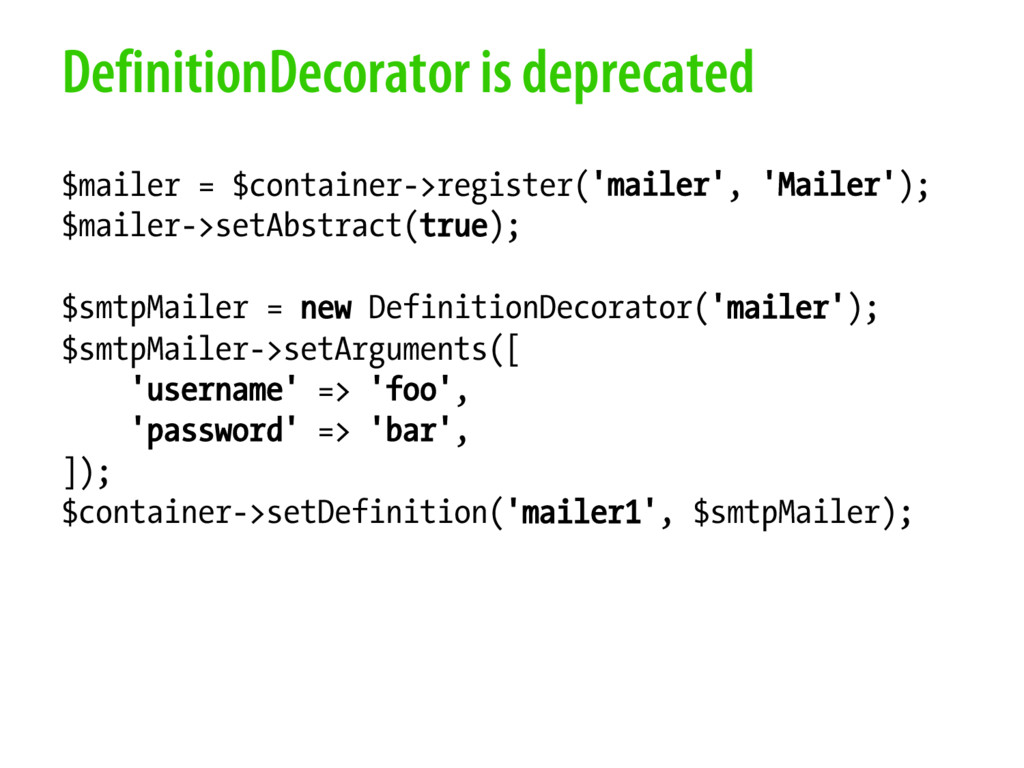 DefinitionDecorator is deprecated $mailer = $co...