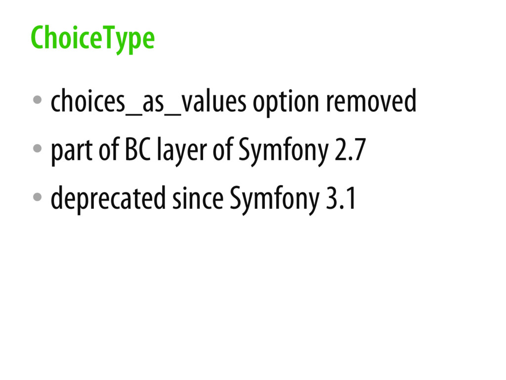 • choices_as_values option removed • part of BC...